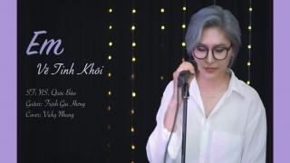 Em Về Tinh Khôi (Cover) - Vicky Nhung