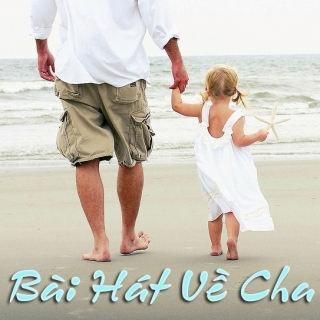 Những Bài Hát Thiếu Nhi Hay Nhất Về Cha - Various Artists