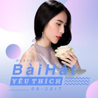 Những Bài Hát Được Yêu Thích Nhất Tháng 08/2017 - Various Artists