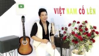 Việt Nam Cố Lên - Khang Lê