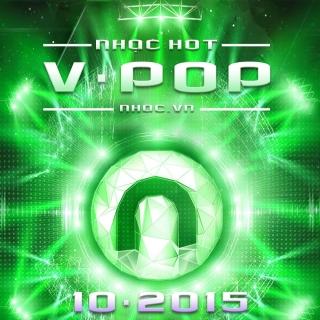 Nhạc Hot Việt Tháng 10/2015 - Various Artists