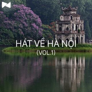Những Bài Hát Hay Nhất Về Hà Nội (Vol.1) - Various Artists