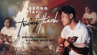 Buông Tay Để Trưởng Thành - Nguyễn Hồng Ân, Lương Ngọc Quý