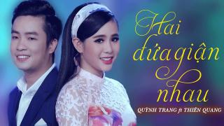 Hai Đứa Giận Nhau - Quỳnh Trang, Thiên Quang