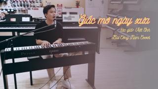 Giấc Mơ Ngày Xưa (Cover) - Bùi Công Nam