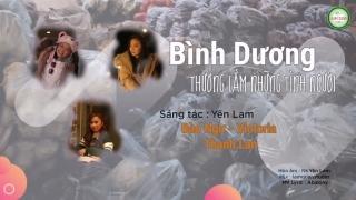 Bình Dương Thương Lắm Những Tình Người - Bé Bào Ngư, Victoria Nguyễn, Thanh Lan (Phạm)