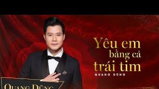 Yêu Em Bằng Cả Trái Tim (Liveshow) - Quang Dũng