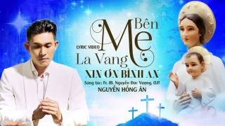 Bên Mẹ La Vang Xin Ơn Bình An (Lyric) - Nguyễn Hồng Ân